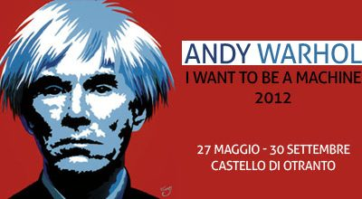 Exhibition of Andy Warhol's in the castle of Otranto